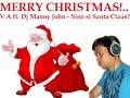 Dj Manoy John Sino Si Santa Claus Ft V A Christmas Song image