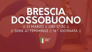 Serie A1F [18^]: Brescia - Dossobuono 20-28