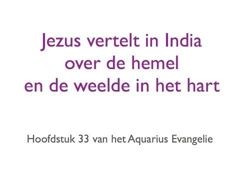 Jezus vertelt in India over de hemel en de weelde in het hart
