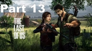 The Last Of Us Walkthrough - Part 13 No Commentary