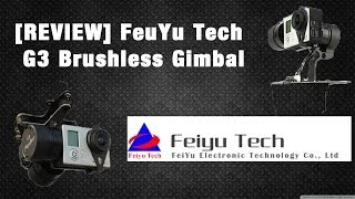 [REVIEW] FeiYu Tech G3 2-axis GoPro HERO3 Brushless Gimbal plug&play