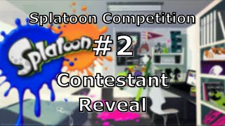 Splatoon Competition #2 - Contestants and details