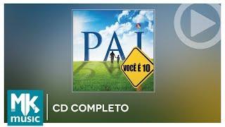 Pai, Você é 10  - Coletânea (CD COMPLETO)
