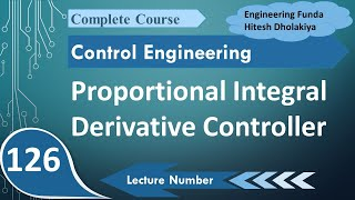 Proportional Integral Derivative Controller, PID Controller in Control System by Engineering Funda