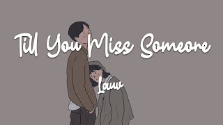 Lauv - Till You Miss Someone