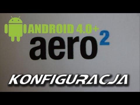 Aero2 - Konfiguracja telefonu z Android 4.0+ do pracy w sieci & Test Internetu na smartfonie