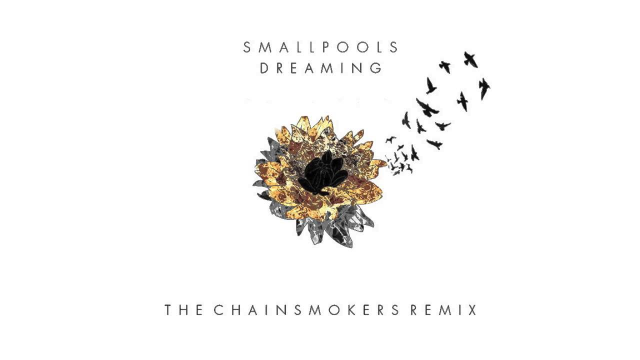 Chain smokers remix dreaming download youtube