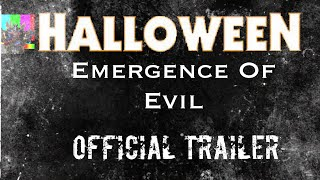 Halloween: Emergence Of Evil   OFFICIAL TRAILER