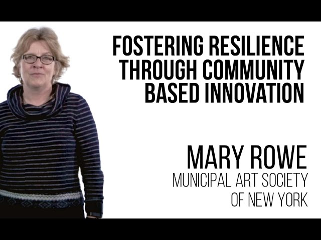 Mary Rowe -  Fostering Resilience through Community Based Innovation
