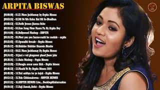 Best Songs Of Arpita Biswas - The most famous song Arpita Biswas 2019