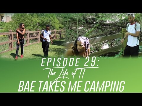 The Life Of TT: Episode 29 - Bae Takes Me Camping