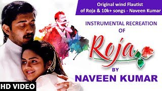 Instrumental Recreation of Roja By Naveen Kumar | A Tribute To AR Rahman | Roja On its 25th Year