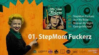 StepMom EP   01 StepMom Fuckerz