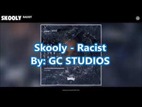 Skooly - Racist (LYRICS)