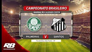 Campeonato Brasileiro - Palmeiras X Santos - 18/05/2019 - AO VIVO