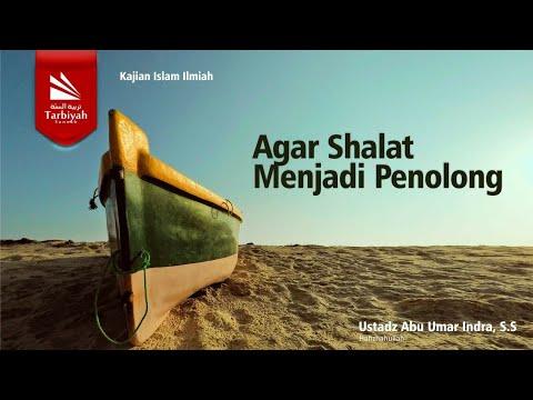 Kajian Jarak Jauh : Agar Shalat Menjadi Penolong | Ustadz Abu Umar Indra