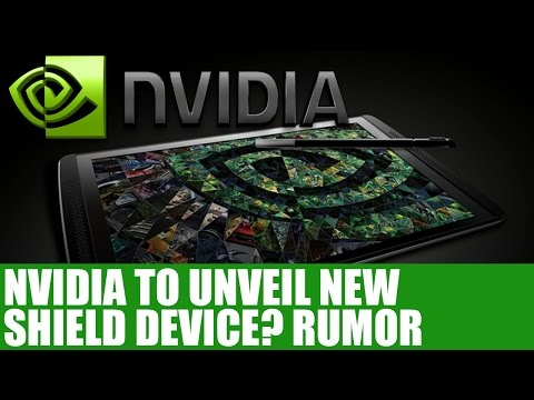 Nvidia Shield Tablet Details - Nvidia To Reveal New Shield Device This Month? - RUMOR
