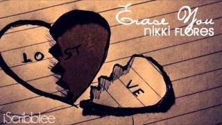 Watch Nikki Flores Erase You video