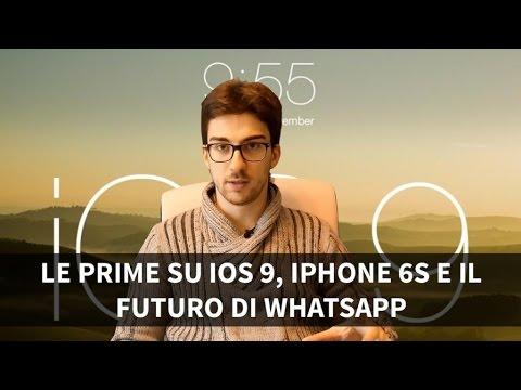 Le prime su iOS 9, iPhone 6S e il futuro di WhatsApp - Hot News