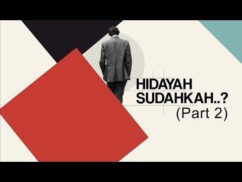 Hidayah Sudahkah..? (Part 2) - Ustadz Najmi Umar Bakkar