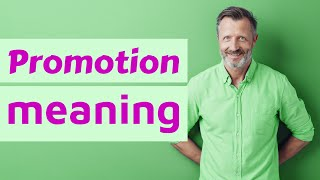 Promotion | Meaning of promotion