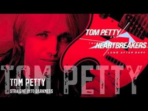 Tom Petty - Straight Into Darkness