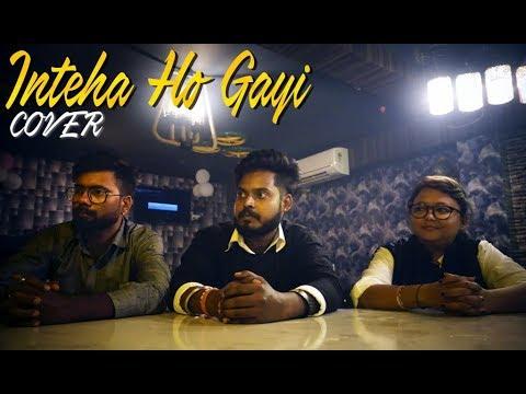 Inteha Ho Gayi | Cover | By SAHAS