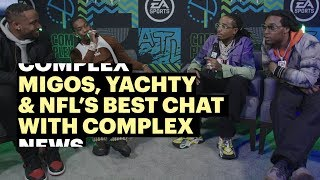 Migos, Yachty, & NFL's Best Chat with Complex at EA Sports Bowl
