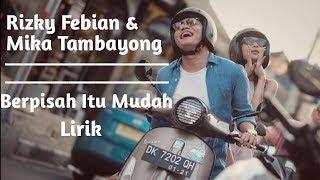 Download Lagu Berpisah Itu Mudah Lirik //Rizky Febian & Mika Tambayong Gratis STAFABAND