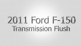 2011 Ford F-150 Transmission Flush