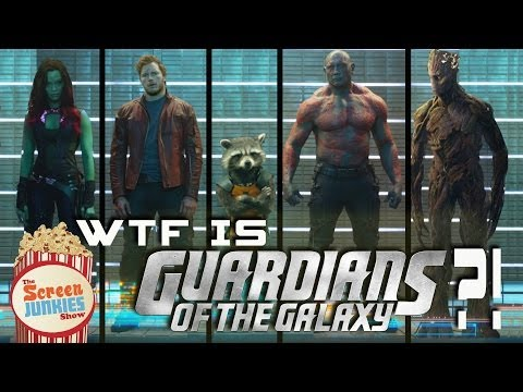 WTF is Guardians of the Galaxy?!