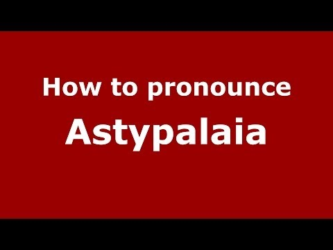 How to Pronounce Astypalaia - PronounceNames.com
