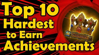 Top 10 Hardest to Earn Achievements in World of Warcraft