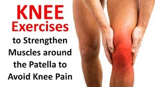 Knee Exercises to Strenghen Muscles around the Patella to Avoid Knee Pain