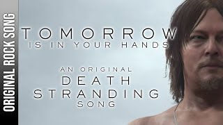 "DEATH STRANDING SONG | ""Tomorrow Is in Your Hands"" 