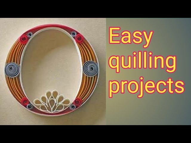 15 easy quilling projects for absolute beginners - must try!