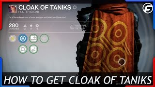 Destiny How to Get Cloak of Taniks Hunter Cloak