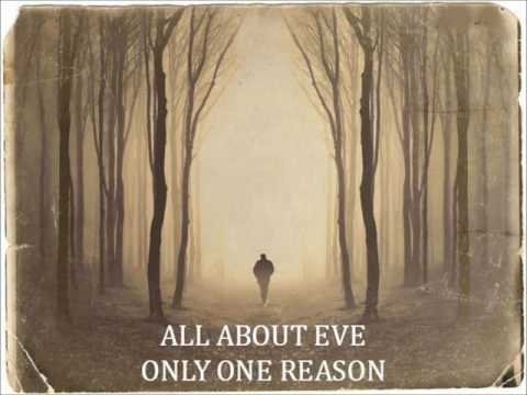 All About Eve - Only One Reason