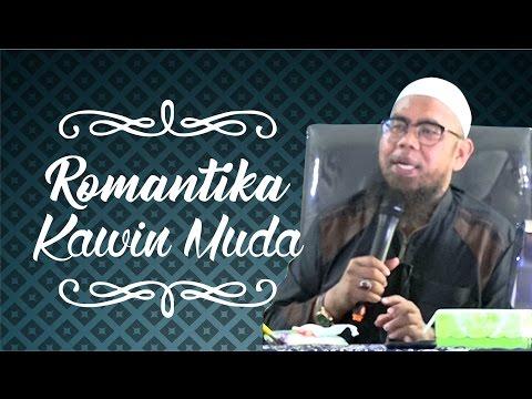 Romantika Kawin Muda - Ustadz Zainal Abidin Syamsuddin, Lc