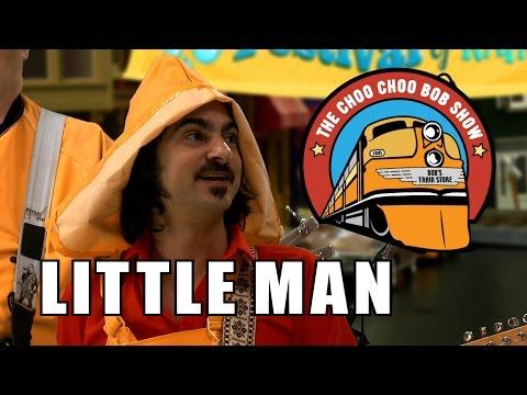 Little Man - A Chugga Choo Choo - Choo Choo Bob Show
