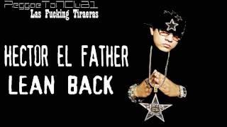 Download lagu Hector El Father [Tiraera Pa Voltio] ~ Lean Back