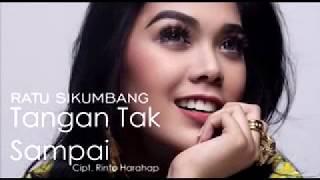 Ratu Sikumbang   Tangan Tak Sampai TERBARU 2018