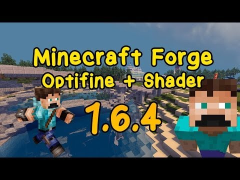 How to install Forge + Optifine + Shader (Minecraft 1.6.4)