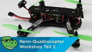 Racing Quadrocopter Workshop Teil 2 - Der Zusammenbau [Mydealz 4K]
