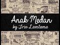 Lirik Lagu Batak Anak Medan   Trio Lamtama