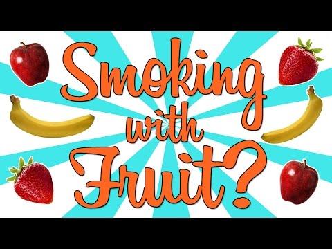SMOKING WEED WITH FRUIT??