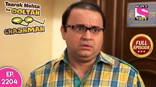 Taarak Mehta Ka Ooltah Chashmah - Full Episode 2204 - 26th July, 2019