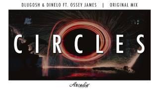 Dlugosh & Dinelo Ft. Ossey James - Circles *FREE DOWNLOAD*