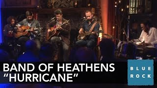 The Band Of Heathens Hurricane
