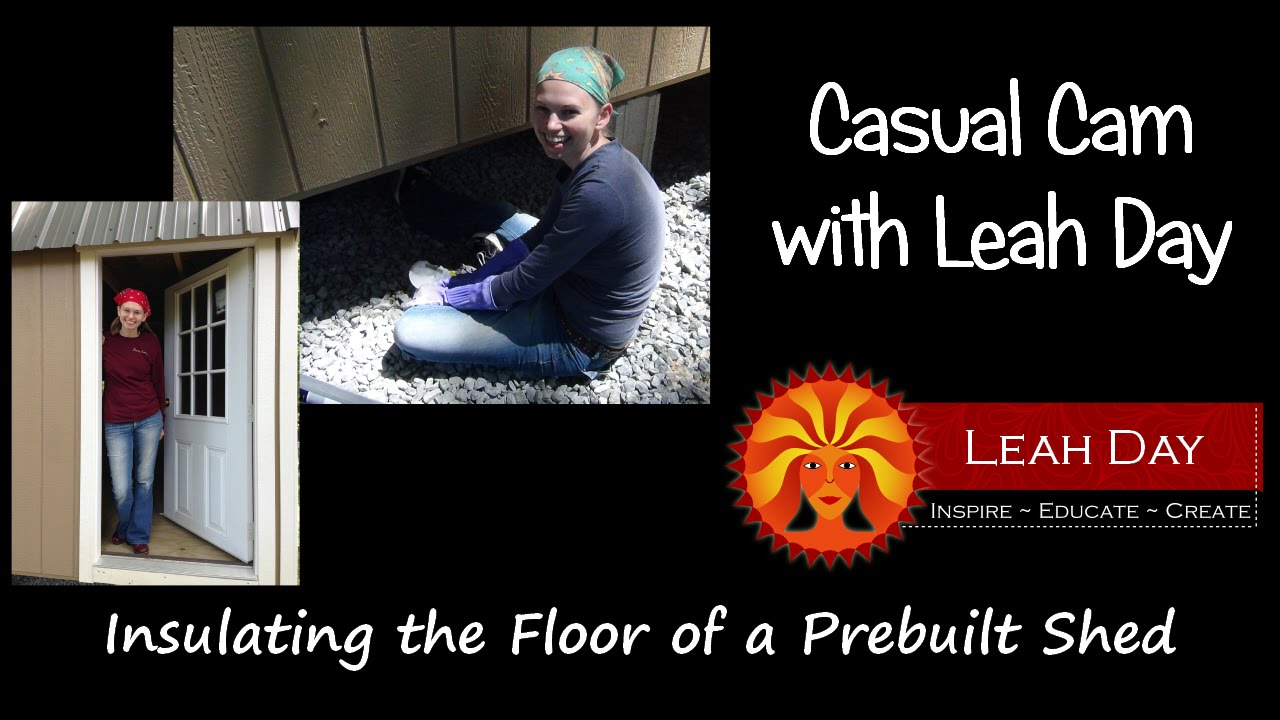 Shed Floor Insulation Insulating The Floor of a